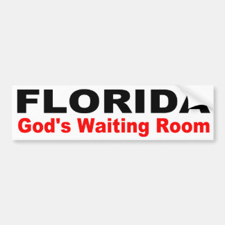 FLORIDA, God's Waiting Room Bumper Sticker