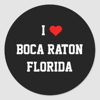 FLORIDA: I Love Boca Raton, Florida Round Sticker