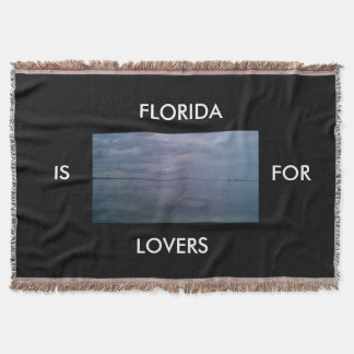 FLORIDA IS FOR LOVERS THROW BLANKET