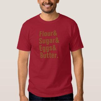Flour& Sugar& Eggs& Butter. Tee Shirt
