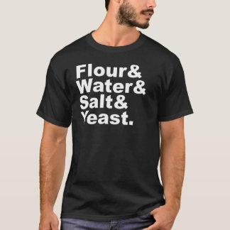 Flour & Water & Salt & Yeast   Bread Ingredients T-Shirt