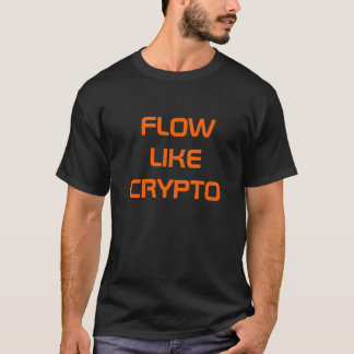 Flow Like Crypto T-Shirt