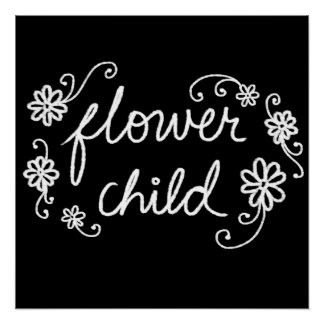 Flower Child Text Quote White Chalk On Black Poster