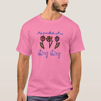 flower, Ging Ging, My grandkids call me T-Shirt