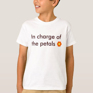 flower, In charge of the petals T-Shirt