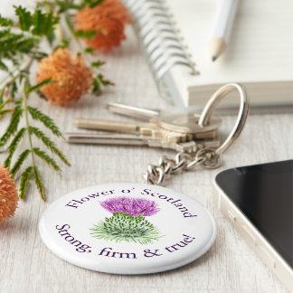 Flower of Scotland. Strong, firm and true! Key Ring