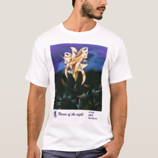Flower of the night by Anjo Lafin T-Shirt