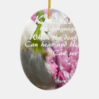 Flowers and message about kindness. ceramic ornament