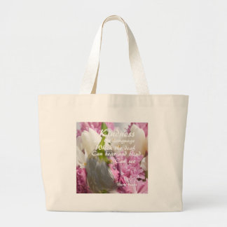 Flowers and message about kindness. large tote bag