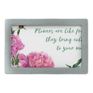 Flowers are like friends.JPG Rectangular Belt Buckles