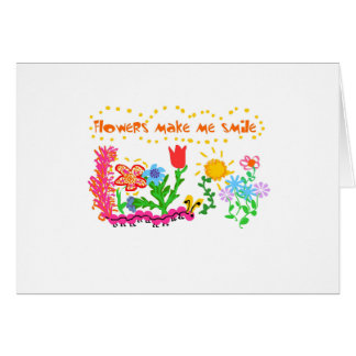 Flowers Make Me Smile T-shirts and Gifts Card