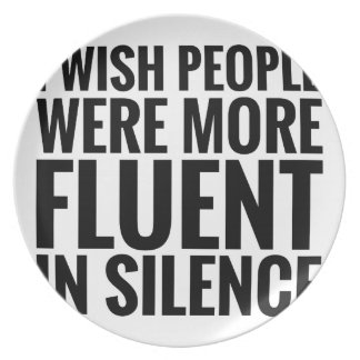 Fluent In Silence Plate