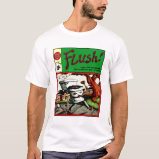Flush! T-Shirt