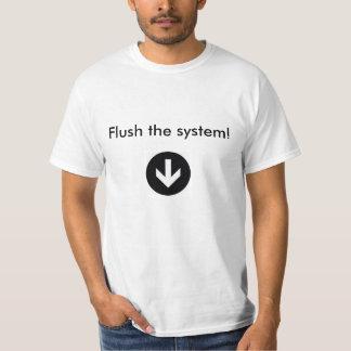 flush the system T-Shirt