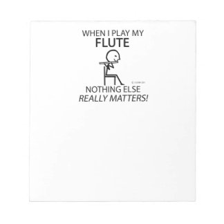 Flute Nothing Else Matters Memo Pad