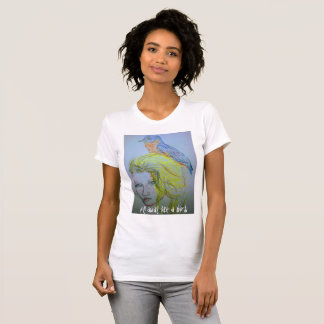fly away like a bird T-Shirt