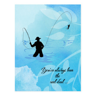 Fly Fisherman You've Always Been the Reel Deal Postcard