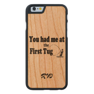Fly fishing: You had me at the First Tug! Carved® Cherry iPhone 6 Slim Case