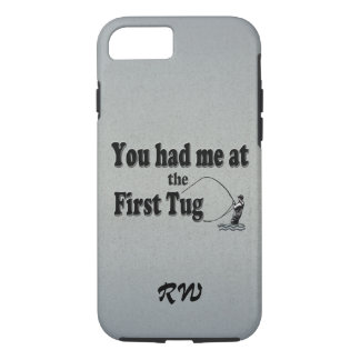 Fly fishing: You had me at the First Tug! iPhone 7 Case