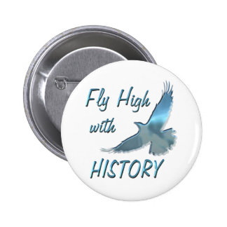 Fly High with History 6 Cm Round Badge