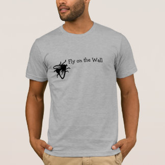 Fly on the wall T Shirt