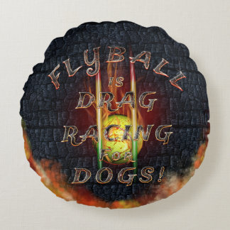 Flyball Flamz: Drag Racing for Dogs! Round Cushion