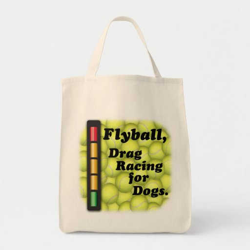 Flyball is  Drag Racing for Dogs, Grocery Tote Tote Bag