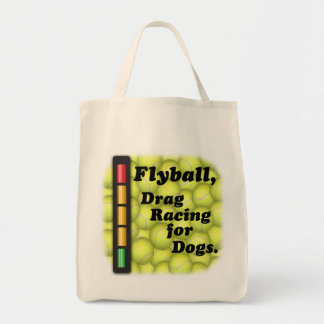 Flyball is  Drag Racing for Dogs, Grocery Tote Grocery Tote Bag