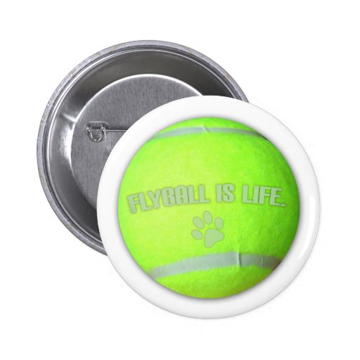 Flyball is Life Pinback Buttons
