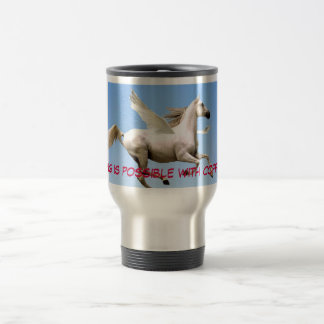 flying hores, Anything is possible with coffee ... Travel Mug