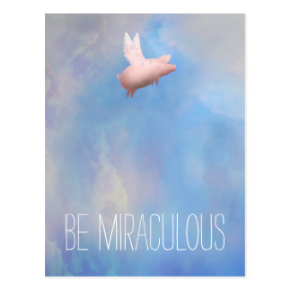 Flying Pig - Be Miraculous postcard