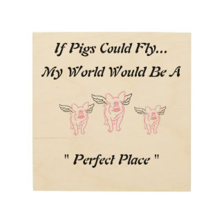 Flying Pig Wooden Wall Art Wood Canvases