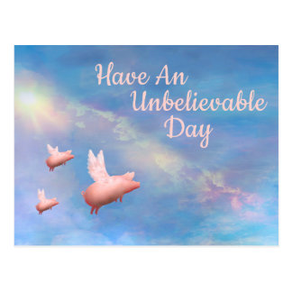 Flying Pigs-Have An Unbelievable Day Postcard