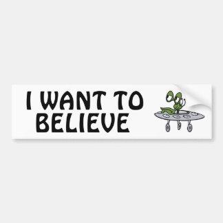 Flying Saucer - UFO - Alien: I WANT TO BELIEVE Car Bumper Sticker