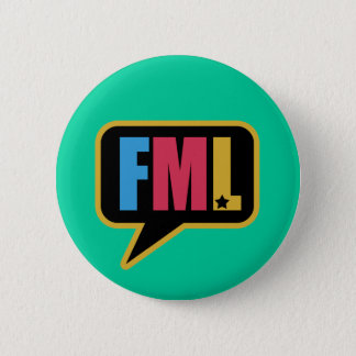FML (Pin) 6 Cm Round Badge