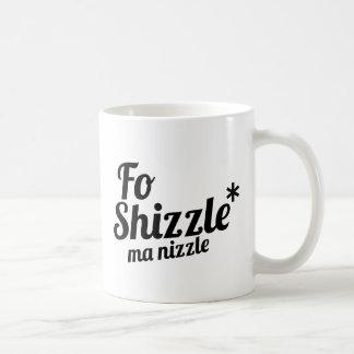 Fo Shizzle, ma nizzle Basic White Mug