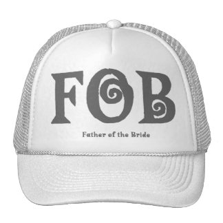"""FOB """"Father of the Bride"""" Hat. Cap"""