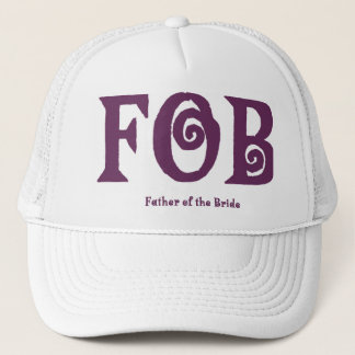 """FOB """"Father of the Bride"""" Hat. Trucker Hat"""