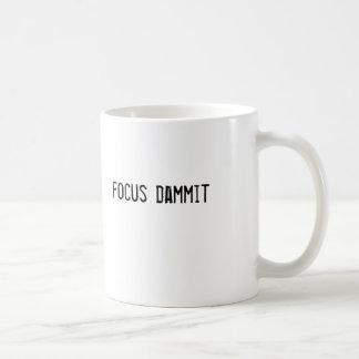 focus dammit coffee mug