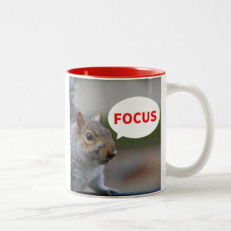 Focus! No Squirreling Funny Mug