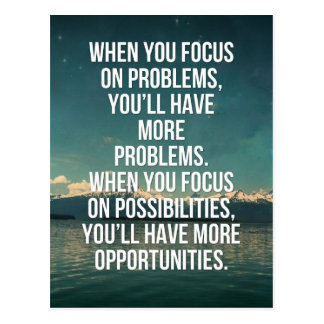 Focus On Possibilities Quote Postcard