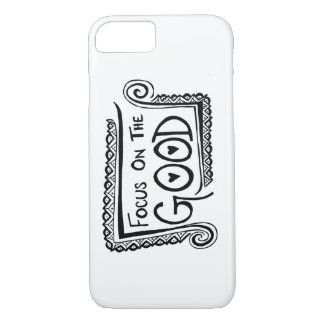 Focus On The Good iPhone 7 Case