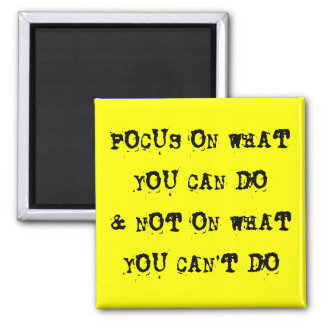 Focus on what you can do square magnet