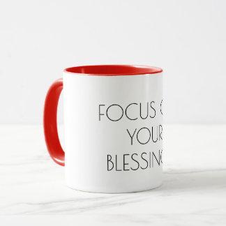 Focus on your blessings, inspirational motivation mug
