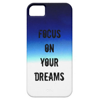 Focus On Your Dream iPhone 5 Cover