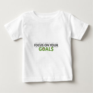 Focus on your goals baby T-Shirt