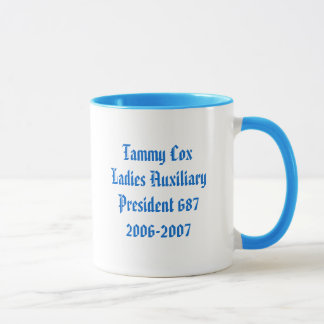 FOE-aux, Tammy CoxLadies AuxiliaryPresident 687... Mug