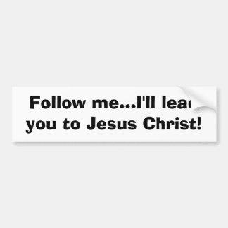 Follow me... bumper sticker