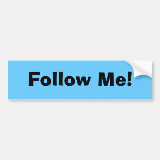 Follow Me! Bumper Sticker