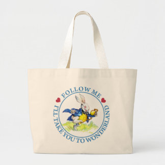Follow me - I ll take you to Wonderland Tote Bags